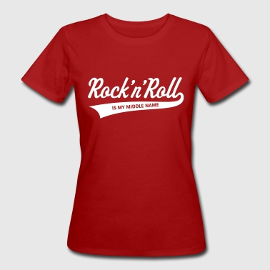 Rock 'n' Roll Is My Middle Name (1C) - Women's Organic T-Shirt