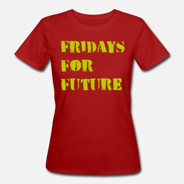 Fridays For Future Fridays for future - Naisten luomu t-paita