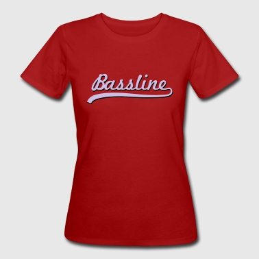 Techno Bass Bassline / Dubstep / Techno / Bass - T-shirt bio Femme