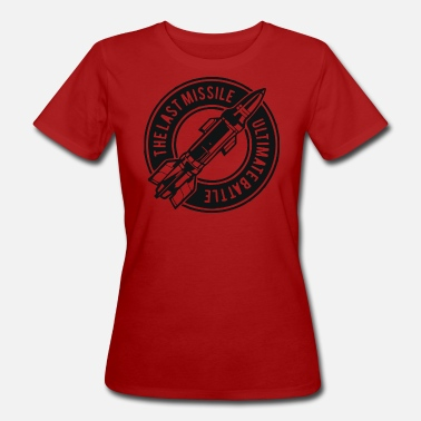 Missile The Last Missile Ultimate Battle - Women's Organic T-Shirt