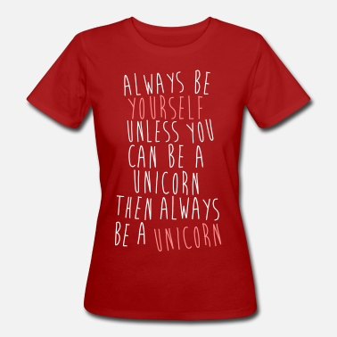 Always Always be a Unicorn - Ekologisk T-shirt dam