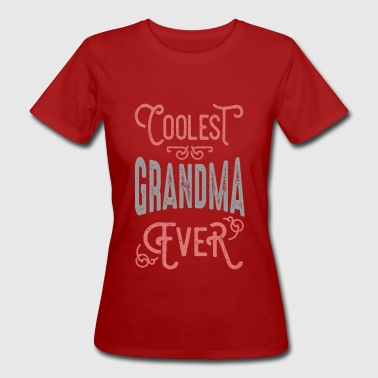 Coolest Grandma Ever - Women's Organic T-shirt