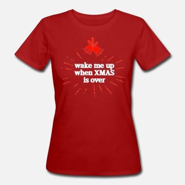 Wake me up when XMAS is over - weiss - Frauen Bio T-Shirt