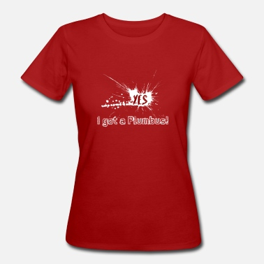Plumbus Yes, I have a Plumbus - Women's Organic T-Shirt