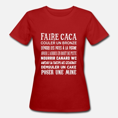 Caca T-Shirt Humour Faire Caca Citations Cadeau - T-shirt bio Femme