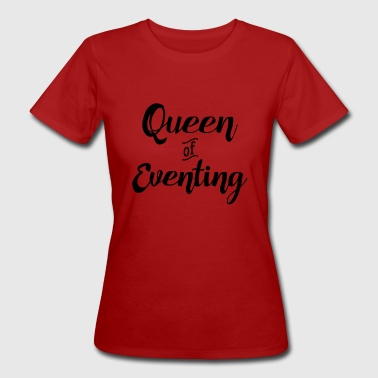 Queen of Eventing - Frauen Bio-T-Shirt