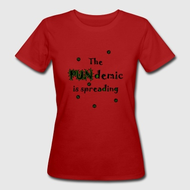Puns Jokes Pandemic joke pun Funny Joke biology - Women's Organic T-Shirt