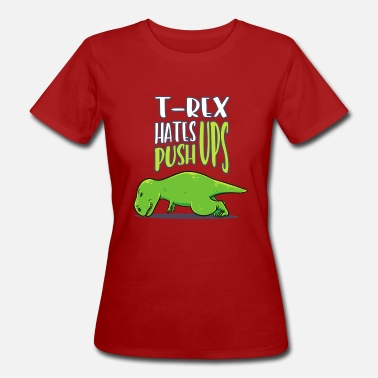 Workout T Rex Hates Pushups Workout Funny Gift - Women's Organic T-Shirt