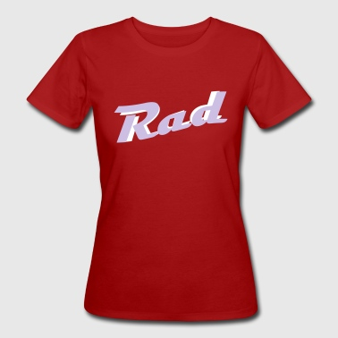 Rad - Women's Organic T-Shirt