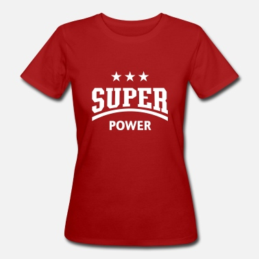 Super Sport Super Power (Sports) - Women's Organic T-Shirt