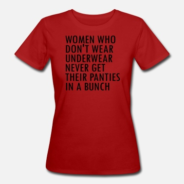 Slogan Underwear Underwear - Sayings from SocialMedia Instagram - Women's Organic T-Shirt