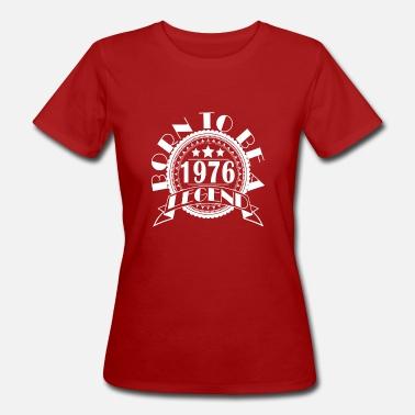Leyenda 1976 Nacimiento regalo de Año Año Año - Camiseta orgánica mujer 233cd9ac32422