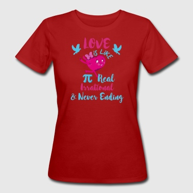 Afweging Pi Day TShirt Love Real Irrational Never Ending Pi Shirt - Vrouwen Bio-T-shirt