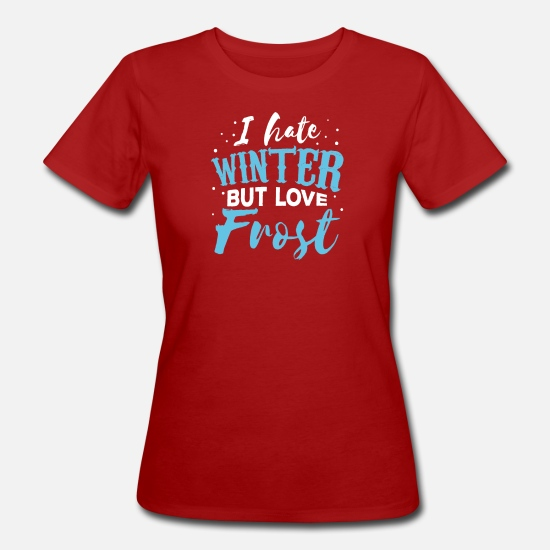 Winter T-Shirts - I hate winter but i love frost - Women's Organic T-Shirt dark red