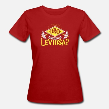 Even Do You Even Leviosa? - Frauen Bio T-Shirt