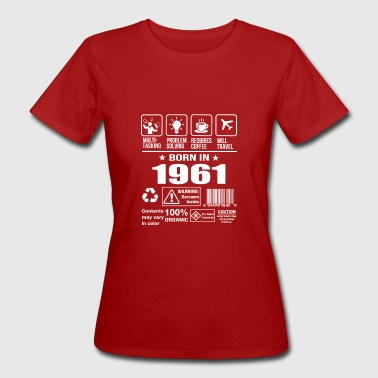 Born 1961 Born In 1961 - Women's Organic T-Shirt