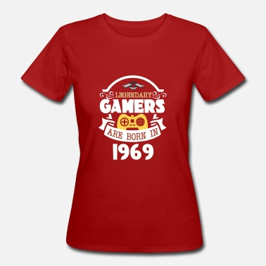 Born In 1969 Legendary Gamers Are Born In 1969 - Women's Organic T-Shirt