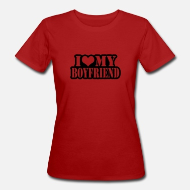I Love My Boyfriend I love my boyfriend - T-shirt ecologica da donna