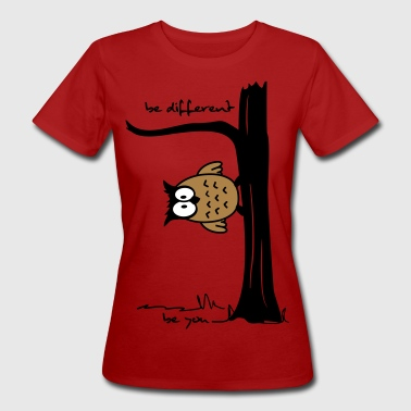 Dachdecker Coole Sprüche Eule auf Baum be different, be you - Frauen Bio-T-Shirt