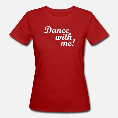 Danza Dance with me! - Vrouwen Bio-T-shirt