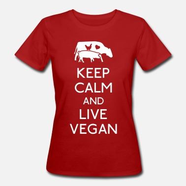 Vegan Keep Calm and live vegan - Women's Organic T-Shirt