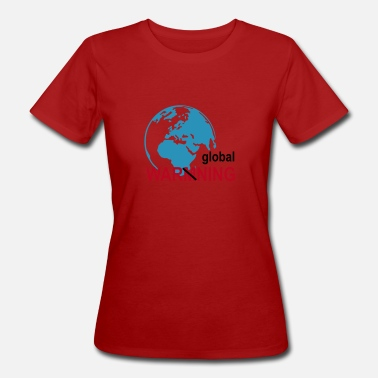 Global Warming global warming - Women's Organic T-Shirt