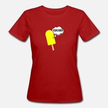 8b9ae3398c Helado helado helado de verano frío regalo - Camiseta orgánica mujer