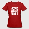 Awesome Mode (On) - Women's Organic T-shirt