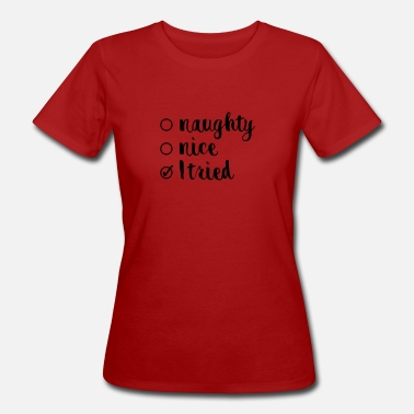 Naughty Naughty of nice - Vrouwen Bio-T-shirt