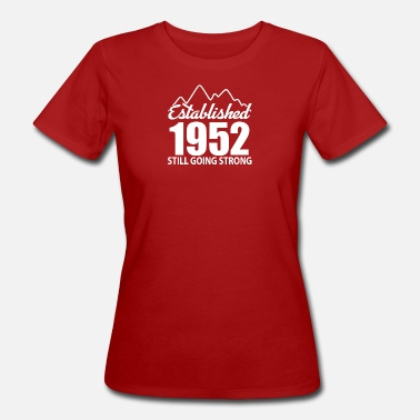Established 1952 Established 1952 and still going strong - Women's Organic T-Shirt