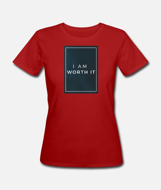 Worth T-Shirts - I AM WORTH IT - Women's Organic T-Shirt dark red