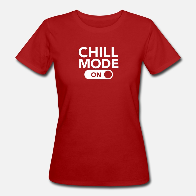 Chill Out Camisetas - Chill Mode (On) - Camiseta orgánica mujer rojo oscuro