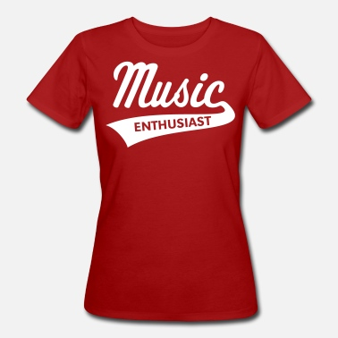 Music Enthusiast (Listening to Music / Music Enthusiast) - Women's Organic T-Shirt