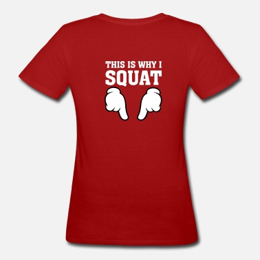 Squat This Is Why I Squat (Comic Hands) - Women's Organic T-Shirt
