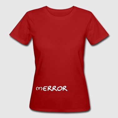 (T) ERROR - Frauen Bio-T-Shirt