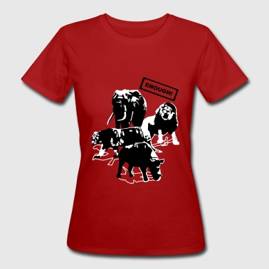 Wildlife - Enough - Women's Organic T-shirt