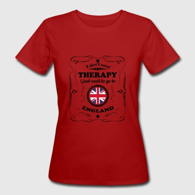 DON T NEED THERAPIE GO ENGLAND - Frauen Bio-T-Shirt