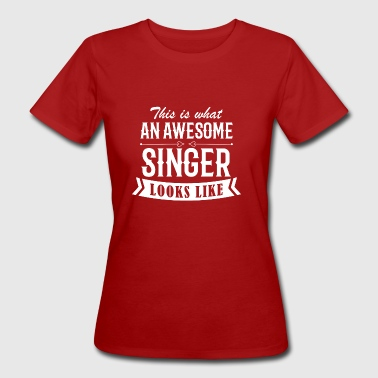 Awesome Singer - Frauen Bio-T-Shirt