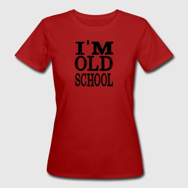 I AM Oldschool - Organic damer