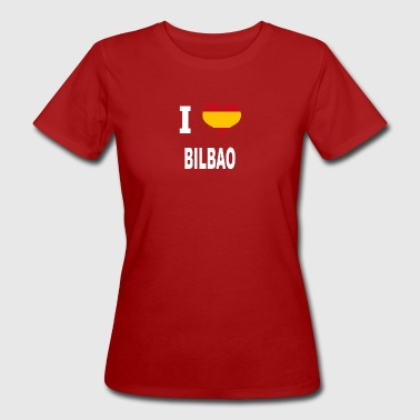 I Love Spain BILBAO - Women's Organic T-shirt