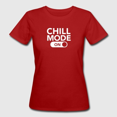 Chill Mode (On) - Women's Organic T-shirt