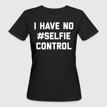 Self Control Funny Quote - Women's Organic T-shirt