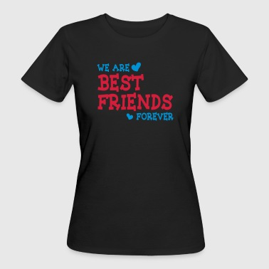 we are best friends forever ii 2c - Camiseta ecológica mujer