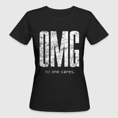 Motto Arrogant OMG - Frauen Bio-T-Shirt