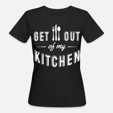 Judge get out of my kitchen - Women's Organic T-Shirt