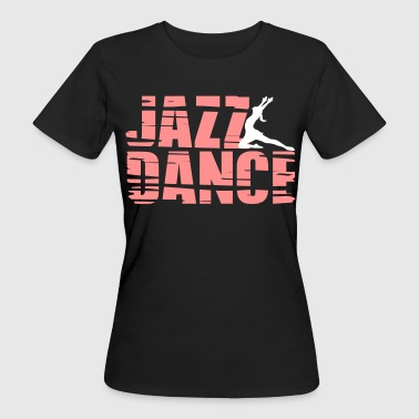 Jazz Dance - Women's Organic T-Shirt