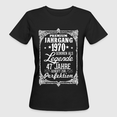 47 - 1970 - Legende - Perfektion - 2017 - DE - Frauen Bio-T-Shirt