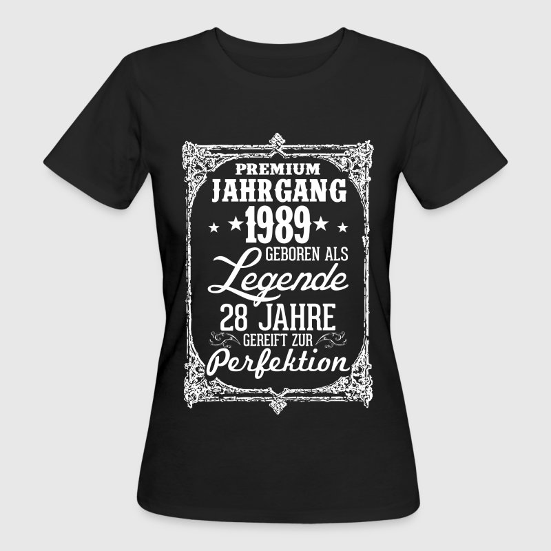 28 - 1989 - Legende - Perfektion - 2017 - DE - Frauen Bio-T-Shirt
