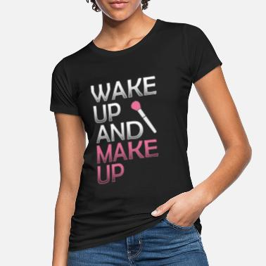 Makeup Wakeup and makeup - Ekologisk T-shirt dam