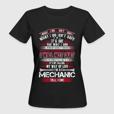 Mechanic - The way I am - EN - T-shirt ecologica da donna